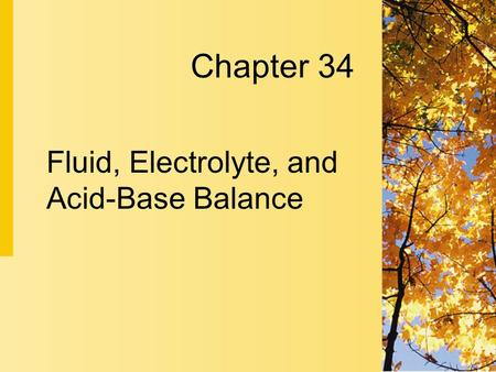 Fluid, Electrolyte, and <strong>Acid</strong>-<strong>Base</strong> <strong>Balance</strong>