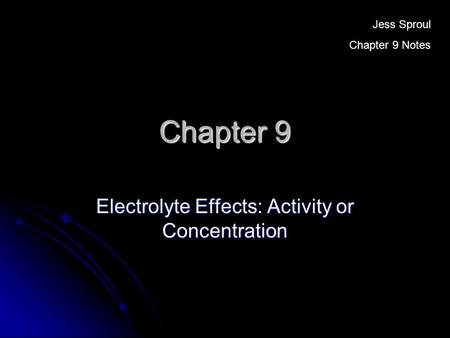 Electrolyte Effects: Activity or Concentration