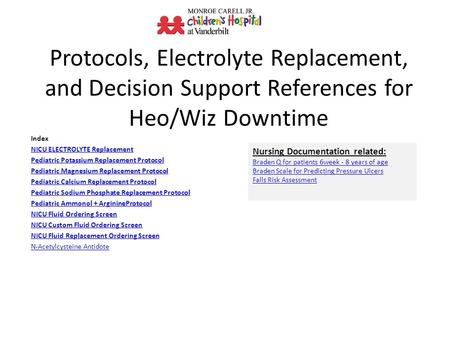 Protocols, Electrolyte Replacement, and Decision Support References for Heo/Wiz Downtime Index NICU ELECTROLYTE Replacement Pediatric Potassium Replacement.