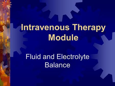 Intravenous Therapy Module