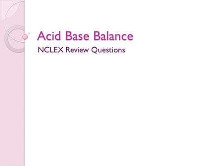 NCLEX Review Questions