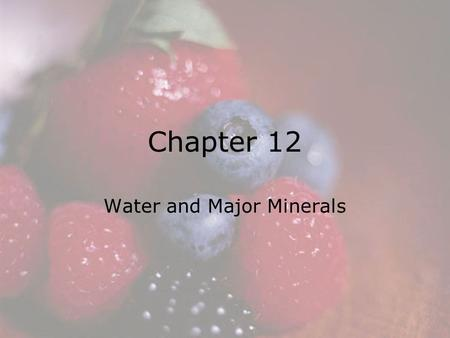 Water and Major Minerals