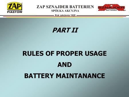 PART II RULES OF PROPER USAGE AND BATTERY MAINTANANCE.