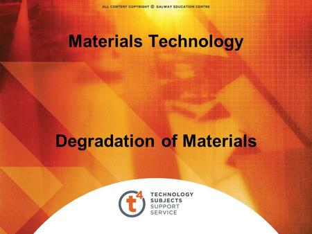 Materials Technology Degradation of Materials. Overview - Degradation of Materials OPTION The student will learn about… The effect of environmental conditions.