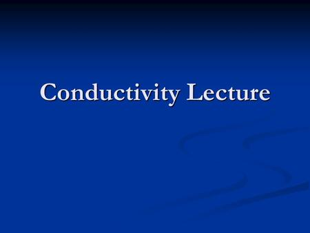Conductivity Lecture. Conductivity A measure of how well a solution conducts electricity A measure of how well a solution conducts electricity Water with.