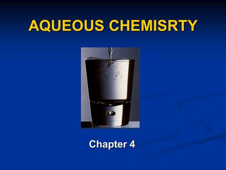 AQUEOUS CHEMISRTY Chapter 4.