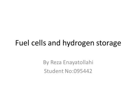 Fuel cells and hydrogen storage