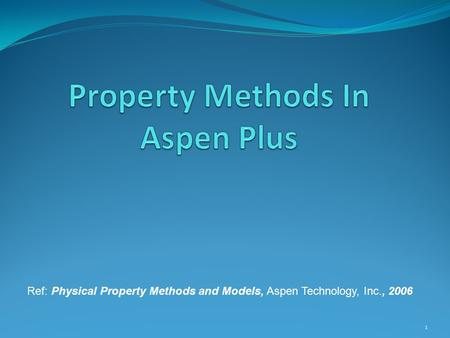 Property Methods In Aspen Plus