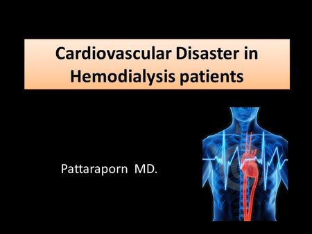 Cardiovascular Disaster in Hemodialysis patients