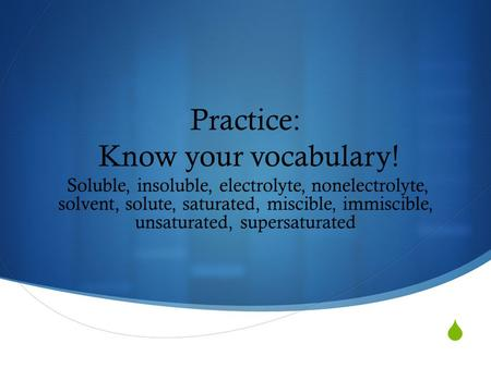 Practice: Know your vocabulary!
