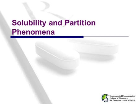 Solubility and Partition Phenomena
