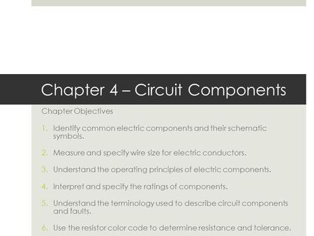 Chapter 4 – Circuit Components