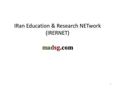 1 IRan Education & Research NETwork (IRERNET) madsg.com.