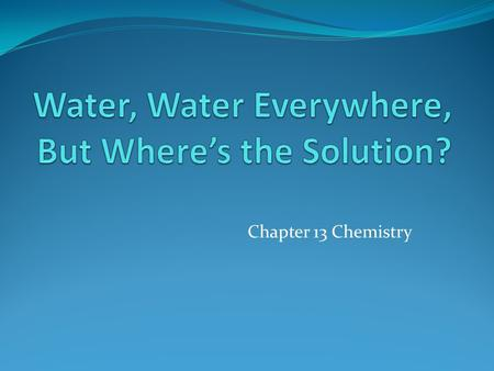 Water, Water Everywhere, But Where's the Solution?