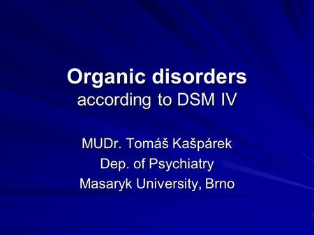 Organic disorders according to DSM IV