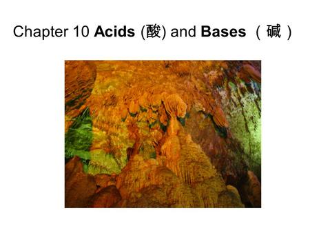 Chapter 10 Acids (酸) and Bases (碱)