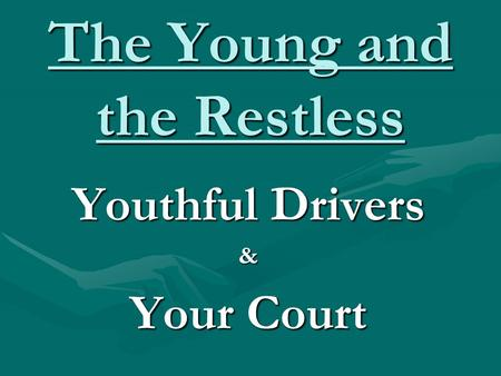 The Young and the Restless Youthful Drivers & Your Court.