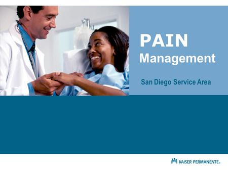 Our GOAL is to manage the patient's PAIN effectively!