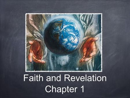 Faith and Revelation Chapter 1. Lesson Objective Pages 2-5 in text book. Natural Religion Fundamental ways of knowing God.