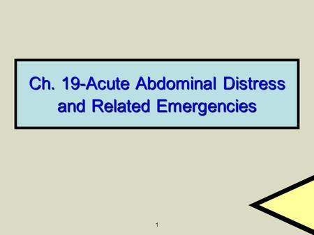Ch. 19-Acute Abdominal Distress and Related Emergencies