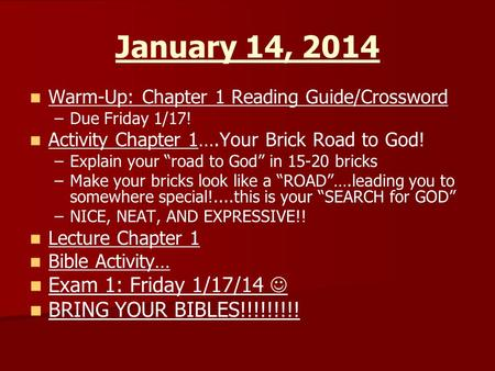 January 14, 2014 Exam 1: Friday 1/17/14  BRING YOUR BIBLES!!!!!!!!!
