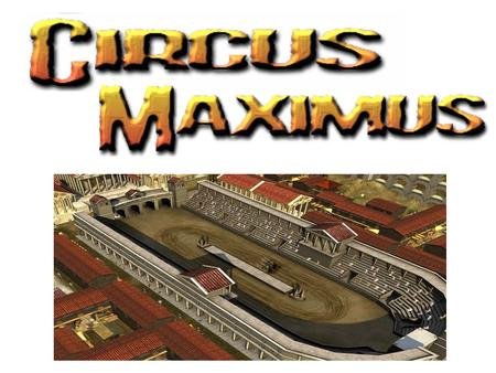 Race courses were popular with the Romans from very early times. A broad stretch of level ground was all that was required. The word circus, which means.