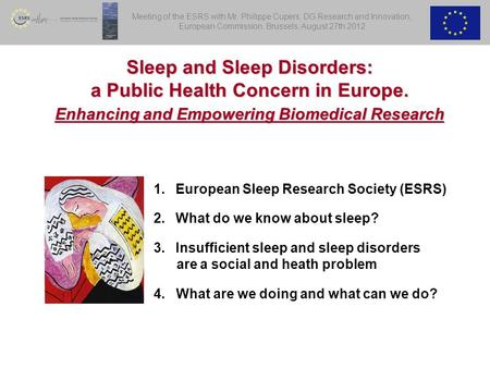 Sleep and Sleep Disorders: a Public Health Concern in Europe. Enhancing and Empowering Biomedical Research Meeting of the ESRS with Mr. Philippe Cupers,