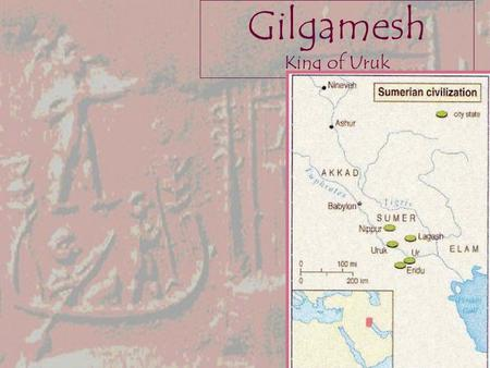 "Gilgamesh King of Uruk. Gilgamesh Gilgamesh is featured in several Sumerian myths, including: Inanna's hulupu tree the ""Epic"" of Gilgamesh. This poem."