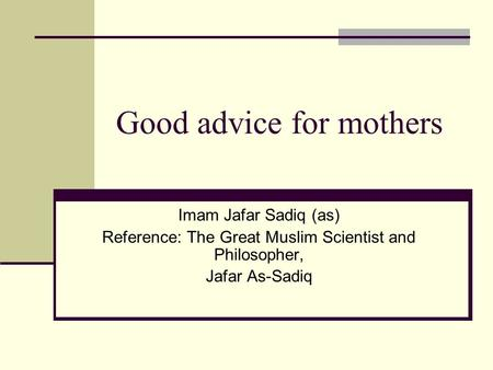 Good advice for mothers