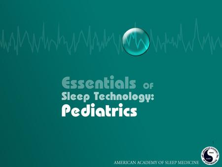 1. 2 Goals of this Presentation 1.Learn how to prepare for a successful pediatric sleep study 2.Learn what to look for and how to respond during the study.