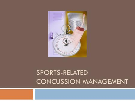 SPORTS-RELATED CONCUSSION MANAGEMENT. Recognizing that concussions are a common problem in sports and have the potential for serious complications if.