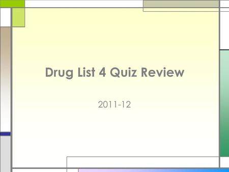 Drug List 4 Quiz Review 2011-12. □ A patient comes to the doctor with symptoms of Restless Leg Syndrome. □ Which of these might be prescribed? a.Cogentin.