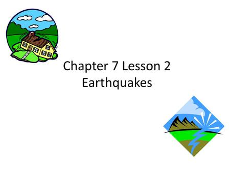 Chapter 7 Lesson 2 Earthquakes. What is an Earthquake? A sudden trembling of the ground caused by movement happening in the crust.