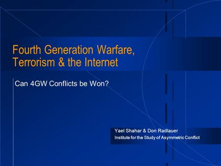 Fourth Generation Warfare, <strong>Terrorism</strong> & the Internet