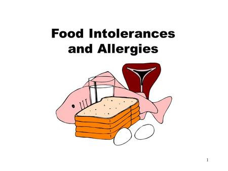 1 Food Intolerances and Allergies. 2 How common are food allergies?