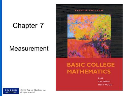 Chapter 7 Measurement © 2010 Pearson Education, Inc. All rights reserved.