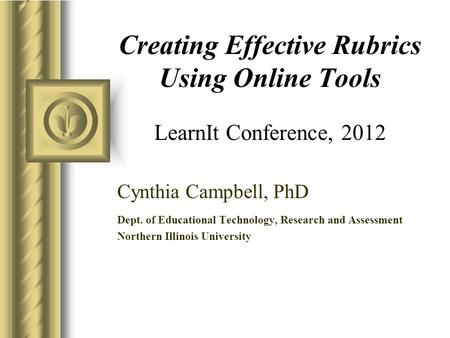 Creating Effective Rubrics Using Online Tools LearnIt Conference, 2012