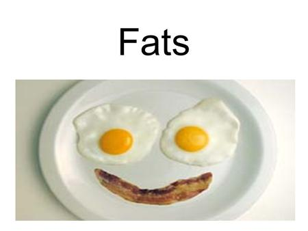 Fats. Functions of Fats in the Body Protect vital organs Digestion-fat in food is digested and absorbed into adipose, or fatty, tissue Energy provider.