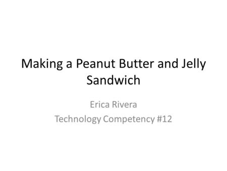 Making a Peanut Butter and Jelly Sandwich