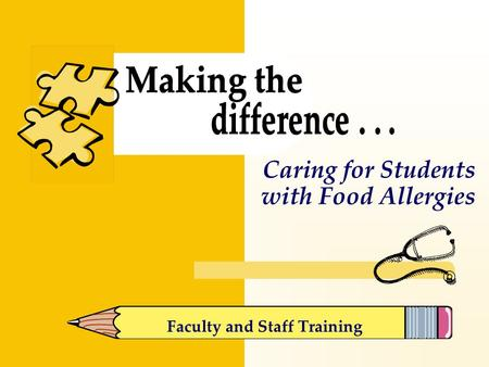 Caring for Students with Food Allergies Faculty and Staff Training.