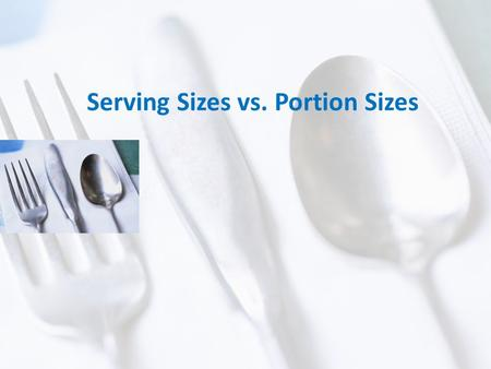 Serving Sizes vs. Portion Sizes. A serving size is a unit of measure that describes a recommended amount of a certain food. A portion size is the amount.