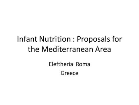 Infant Nutrition : Proposals for the Mediterranean Area