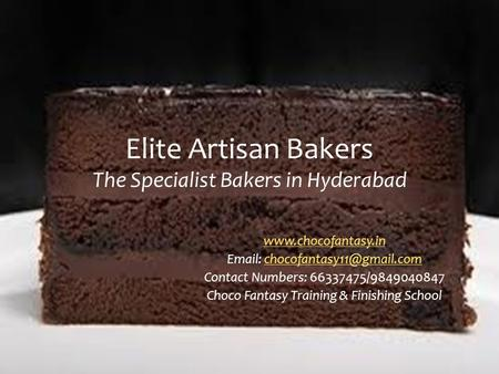 Elite Artisan Bakers The Specialist Bakers in Hyderabad    Contact Numbers: 66337475/9849040847.