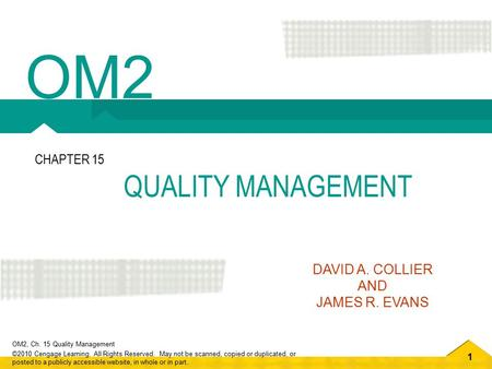 OM2 CHAPTER 15 QUALITY MANAGEMENT DAVID A. COLLIER AND JAMES R. EVANS.