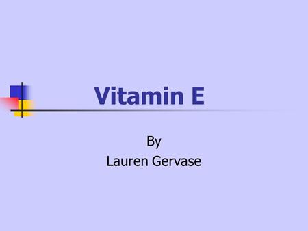 Vitamin E By Lauren Gervase.