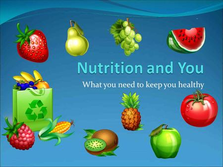 What you need to keep you healthy. Food Groups You need each of the 6 food groups every day for best nutrition The groups are Grains Vegetables Fruits.