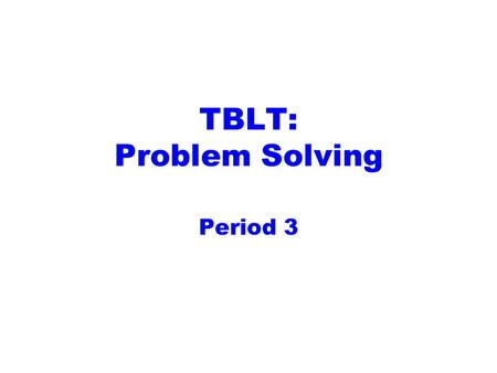 TBLT: Problem Solving Period 3. How are you? How's the weather? Where are you from?