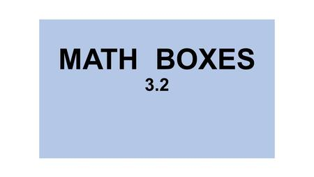 MATH BOXES 3.2. Fill in the missing numbers. 683.