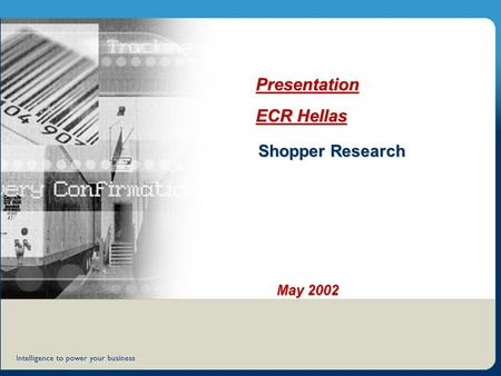 Shopper Research 1 Presentation ECR Hellas May 2002 Shopper Research.
