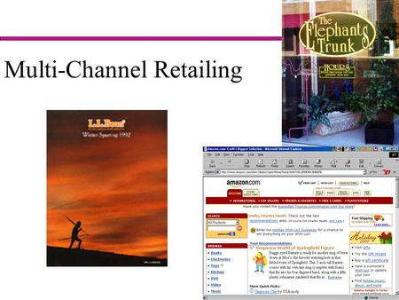 Multi-Channel Retailing. Multi-channel Retailing in 2005, U.S. online consumers will spend in excess of $632 billion (US$) in offline channels as a direct.